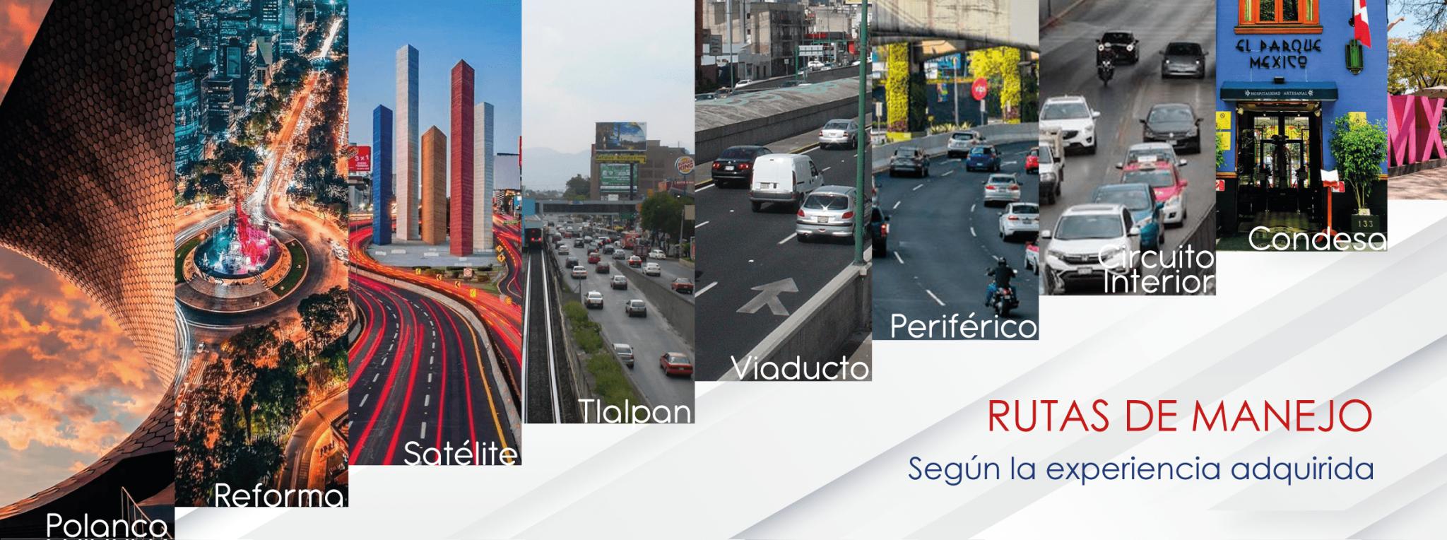 Nuestros cursos se toman en vialidades rápidas de la Ciudad de México